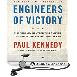 Engineers of Victory: The Problem Solvers Who Turned the Tide in the Second World War (Unabridged)