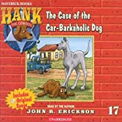 The Case of the Car-Barkaholic Dog: Hank the Cowdog | John R. Erickson