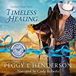 Timeless Healing: Timeless Hearts, Book 4 | Peggy L Henderson, Timeless Hearts