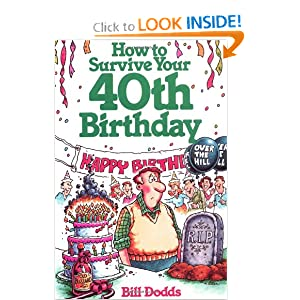 Click to buy How To Survive Your 40Th Birthday: The Complete Guide to Getting the Care You Need--And Avoiding Problems You Don'tfrom Amazon!