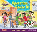 Operation: Reuse It!: Read Think Reuse (Garbology Kids)