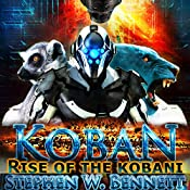 Koban: Rise of the Kobani: Koban, Book 3 | Stephen W. Bennett