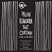 The Curtain: An Essay in Seven Parts | [Milan Kundera]