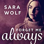 Forget Me Always: Lovely Vicious Series, Book 2 | Sara Wolf