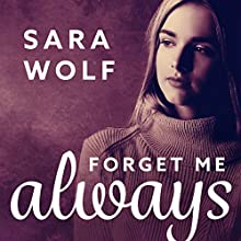 Forget Me Always: Lovely Vicious Series, Book 2 Audiobook by Sara Wolf Narrated by Amy Melissa Bentley
