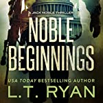 Noble Beginnings | L. T. Ryan