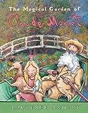 The Magical Garden of Claude Monet (Anholt s Artists Books For Children)