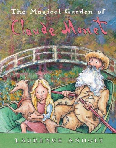 The Magical Garden of Claude Monet (Anholt's Artists Books for Children)