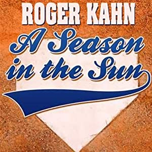 A Season in the Sun | [Roger Kahn]