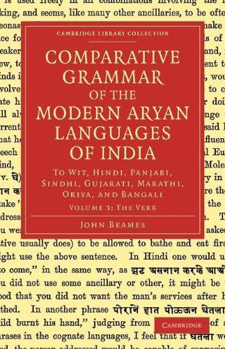 Comparative Grammar of the Modern Aryan Languages of India: To Wit, Hindi, Panjabi, Sindhi, Gujarati, Marathi, Oriya, and Bangali (Cambridge Library Collection - Linguistics) (Volume 3)