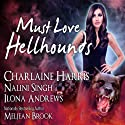 Must Love Hellhounds (       UNABRIDGED) by Ilona Andrews, Charlaine Harris, Nalini Singh, Meljean Brook Narrated by Johanna Parker