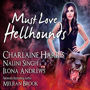 Must Love Hellhounds | [Ilona Andrews, Charlaine Harris, Nalini Singh, Meljean Brook]