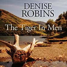 The Tiger in Men (       UNABRIDGED) by Denise Robins Narrated by Karen Cass