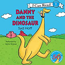 Danny and the Dinosaur 50th Anniversary Edition (       UNABRIDGED) by Syd Hoff Narrated by Lewis Grosso