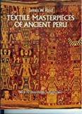 img - for Textile Masterpieces of Ancient Peru: With 77 Illustrations in Full Color (Dover books on costume and textiles) book / textbook / text book