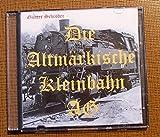 Die Altmärkische Kleinbahn AG, auf CD, Eisenbahn-Geschichte, Dampflok, Reichsbahn-Zeitdokumente
