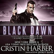 Black Dawn: Titan, Book 6 | Livre audio Auteur(s) : Cristin Harber Narrateur(s) : Jeffrey Kafer