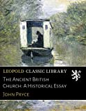 img - for The Ancient British Church: A Historical Essay book / textbook / text book