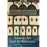 Islamic Art and Architecture (The World of Art) ~ Robert Hillenbrand