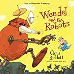 Wendel and the Robots | Chris Riddell