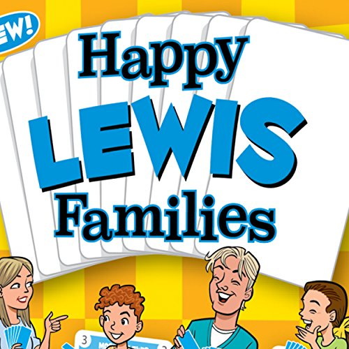 HAPPPY LEWIS FAMILIES - the brand new Happy Families card game especially for people with the last name Lewis...