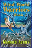 Wind World Warriors, Book 1