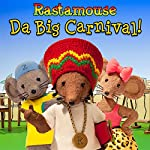 Rastamouse: Da Big Carnival fi da likkle ones! | Michael De Souza,Genevieve Webster