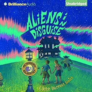 Aliens in Disguise: The Intergalactic Bed & Breakfast , Book 3 | [Clete Barrett Smith]