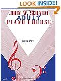 Schaum Adult Piano Course / Book 2 (John W. Schaum Adult Piano Course)