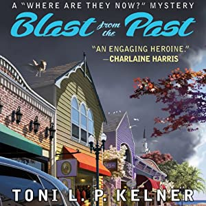 Blast from the Past: A 'Where Are They Now?' Mystery | [Toni L.P. Kelner]