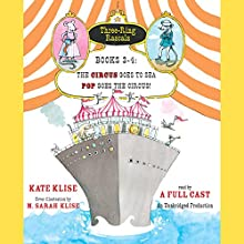 Three-Ring Rascals, Books 3-4: The Circus Goes to Sea; Pop Goes the Circus! (       UNABRIDGED) by Kate Klise, M. Sarah Klise (contributor) Narrated by Various