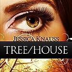Tree/House: A Novella | Jessica Knauss