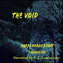 The Void (       UNABRIDGED) by Marta Moran Bishop Narrated by R E Lamoureux