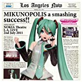 "MIKUNOPOLIS in LOS ANGELES""はじめまして、初音ミクです"""