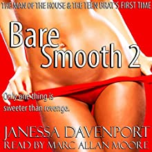 Bare Smooth 2: The Man of the House and the Teen Brat's First Time (       UNABRIDGED) by Janessa Davenport Narrated by Marc Allan Moore