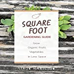 Square Foot Gardening Guide: Grow Organic Fruits and Vegetables in Less Space | Simon Hamilton