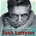 Baby, It's Cold (       UNABRIDGED) by Josh Lanyon Narrated by Michael Ferraiuolo
