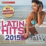 Latin Hits 2015 Club Edition - 60 Lat...