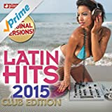 Latin Hits 2015 Club Edition - 60 Latin Music Hits (Salsa, Bachata, Dembow, Merengue, Reggaeton, Urbano, Timba, Cubaton, Kuduro, Latin Fitness)
