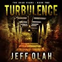 Turbulence: The Dead Years, Book 2 Audiobook by Jeff Olah Narrated by Mark Westfield
