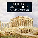 Friends and Heroes Audiobook by Olivia Manning Narrated by Harriet Walter