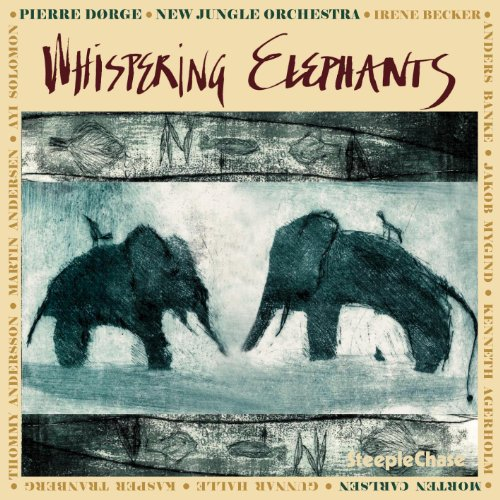 Whispering Elephants by Pierre Dorge