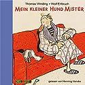 Mein kleiner Hund Mister Hörbuch von Thomas Winding Gesprochen von: Henning Venske