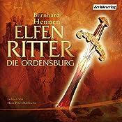 Die Ordensburg (Elfenritter 1) | Bernhard Hennen