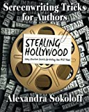 img - for Screenwriting Tricks for Authors (and Screenwriters!): STEALING HOLLYWOOD: Story structure secrets for writing your BEST book (Volume 3) book / textbook / text book