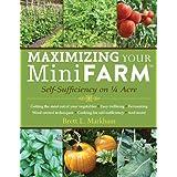 Maximizing Your Mini Farm: Self-Sufficiency on 1/4 Acreby Brett L. Markham