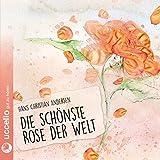 Die schönste Rose der Welt mit CD: Rosemarie Fendel erzählt