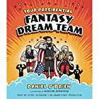 Your Presidential Fantasy Dream Team Audiobook by Daniel O'Brien Narrated by Kirby Heyborne