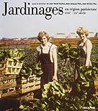 echange, troc Collectif - Jardinages en région parisienne du XVIIe au XXe siècle