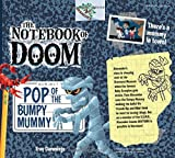 The Notebook of Doom #6: Pop of the Bumpy Mummy (A Branches Book) - Library Edition